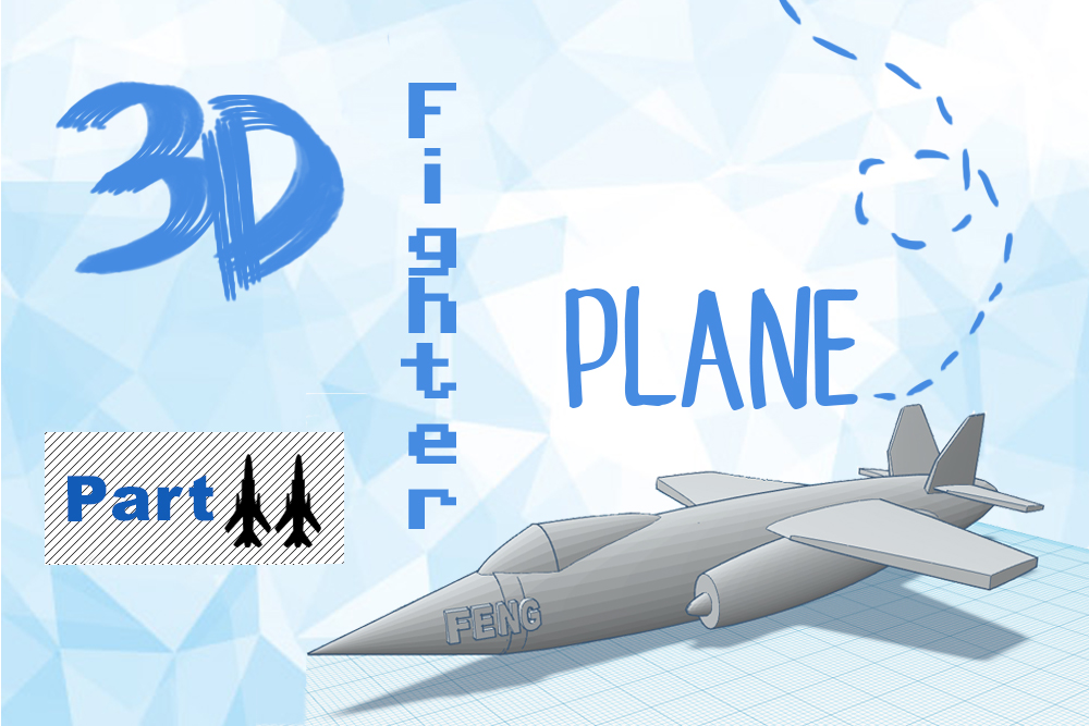 Just 3D It: 3D Printing a Fighter Plane (Part 2) | Sunset