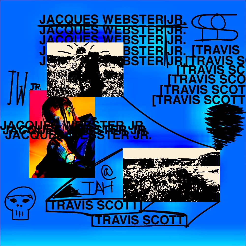 Psychic Psychedelia: Jacques Webster Jr. [Travis Scott]